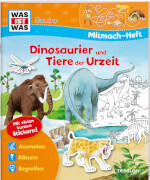 Tessloff WAS IST WAS Junior Mitmach-Heft Dinosaurier und Tiere der Urzeit